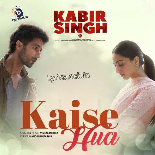 Kaise Hua Lyrics Vishal Mishra