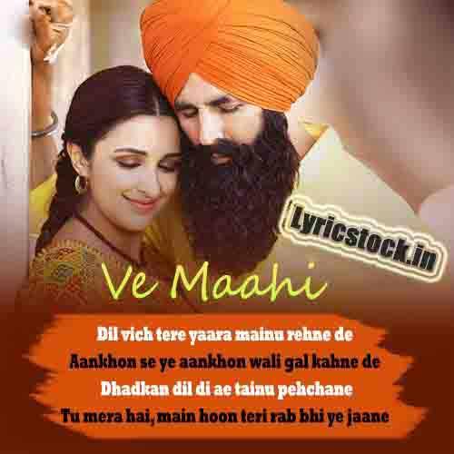 Ve Maahi Lyrics   Arijit Singh & Asees Kaur   Kesari