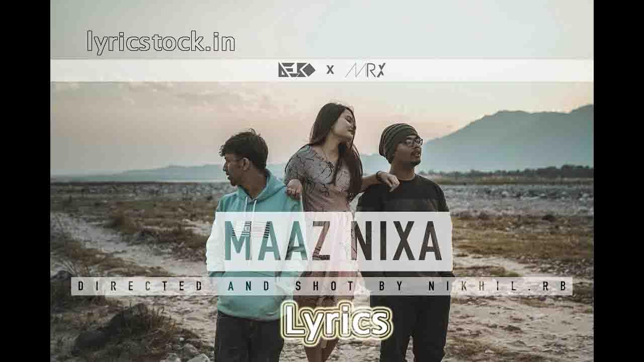 Maaz Nixa lyrics – DEBO x AARXSLAN – Assamese song 2020