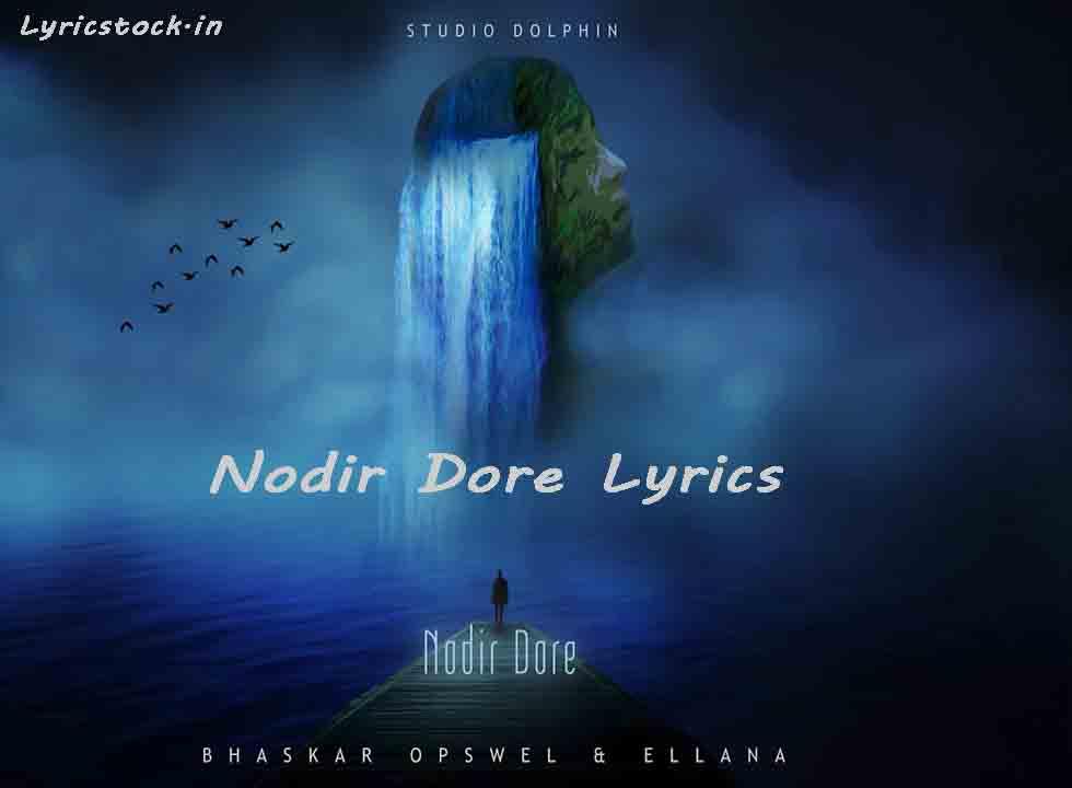 Nodir Dore lyrics in English and Assamese
