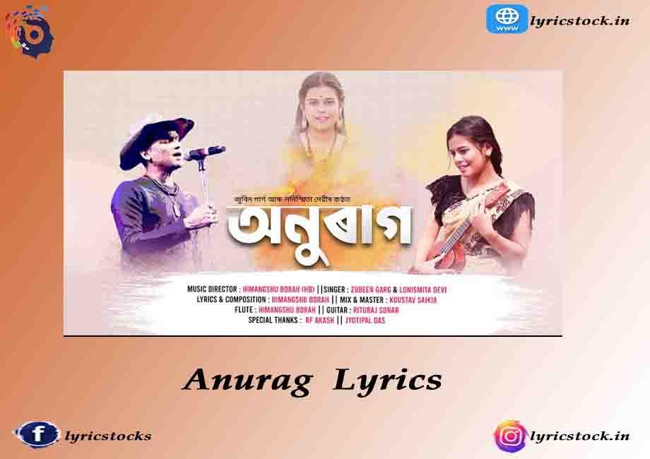 Anurag Lyrics – Zubeen Garg – Lonismita Devi 2021