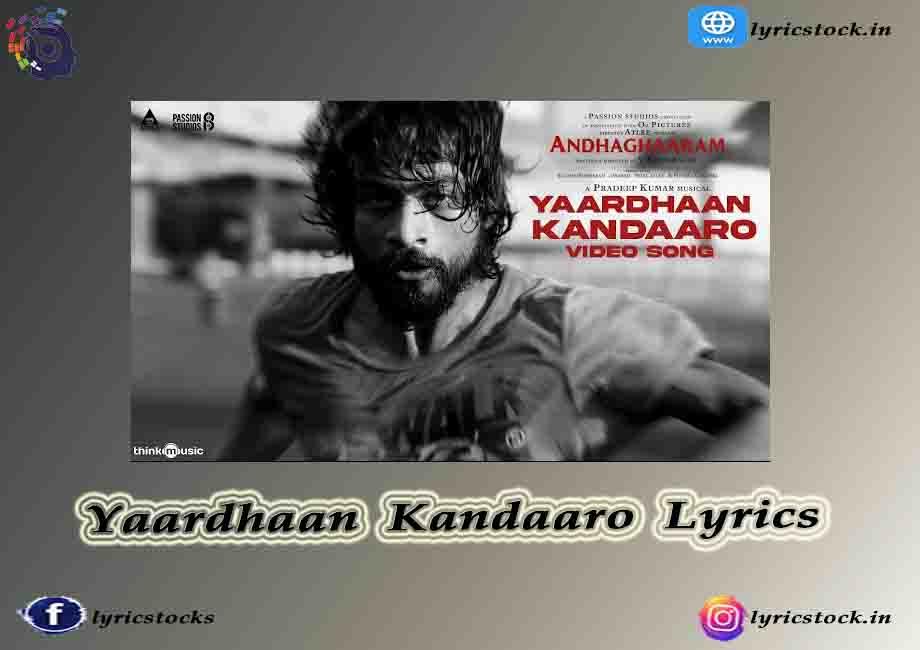 Yaardhaan Kandaaro Song Lyrics