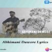 Abhimani Dawore Lyrics