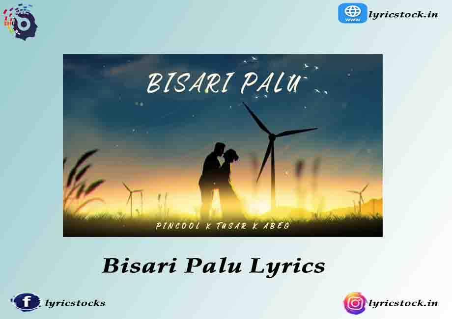 Bisari Palu Lyrics – Tusar – Assamese song 2021