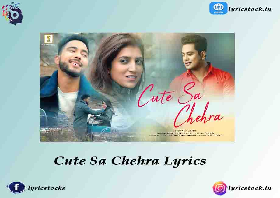 Cute Sa Chehra Lyrics Neel Akash Das