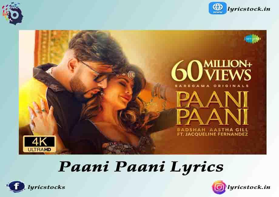 Paani Paani Lyrics – Badshah & Aastha Gill – Hindi song 2021