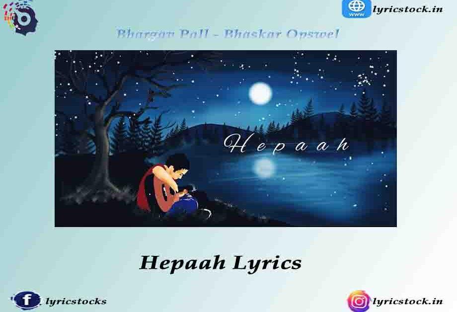 Hepaah Lyrics Bhargav Pall