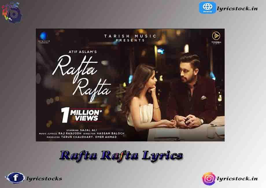 Rafta Rafta Lyrics in English