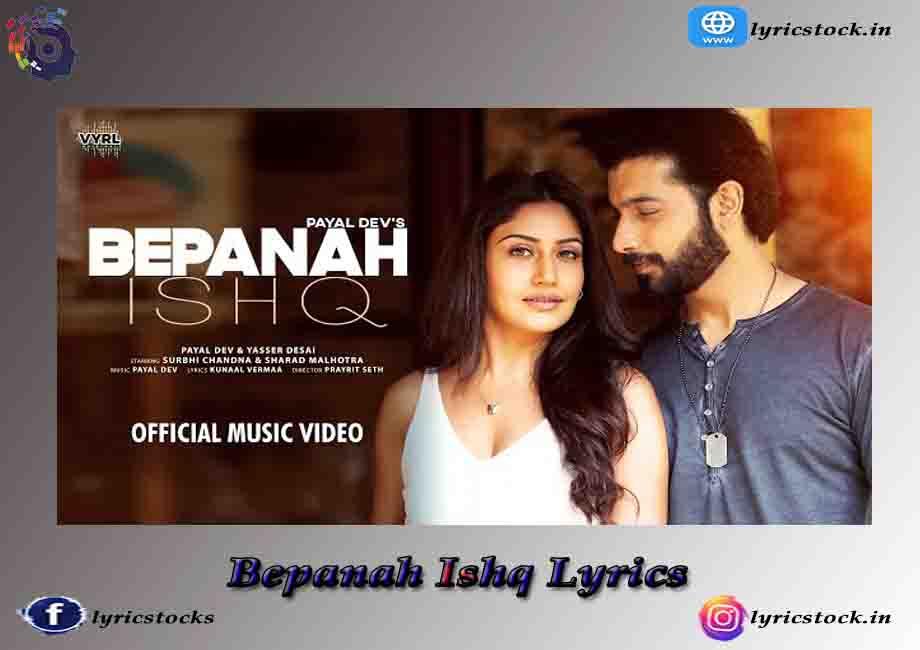 Bepanah Ishq Lyrics – Payal Dev x Yasser Desai