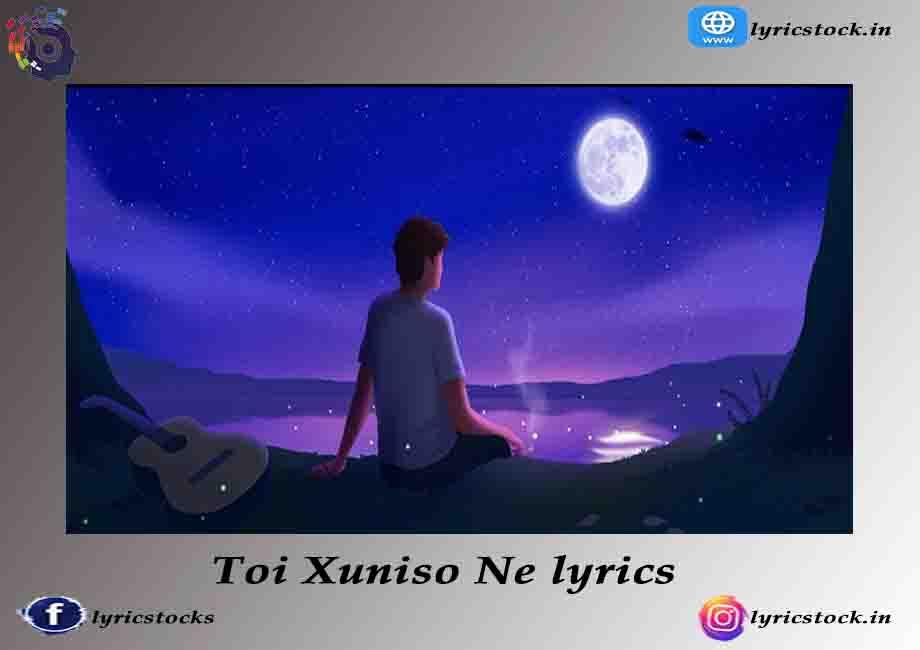 Toi Xuniso Ne Nai Lyrics – Lakhinandan x Sharat